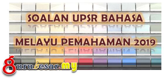 Soalan UPSR Bahasa Melayu Pemahaman 2019