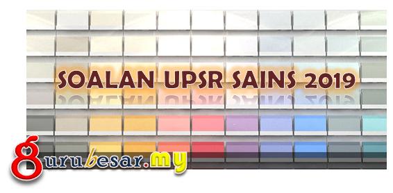 Soalan UPSR Sains 2019 - GuruBesar.my