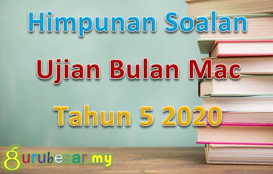 Himpunan Soalan Ujian Bulan Mac Tahun 5 2020 Gurubesar My