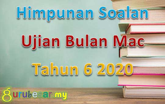 Himpunan Soalan Ujian Bulan Mac Tahun 6 2020 Gurubesar My