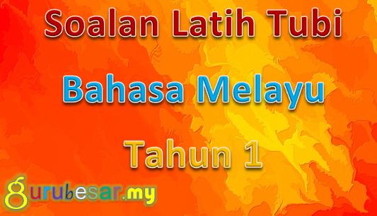 Soalan Latih Tubi Bahasa Melayu Tahun 1 Gurubesar My