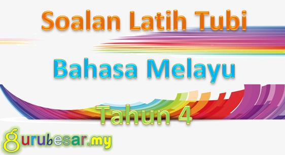 Soalan Latih Tubi Bahasa Melayu Tahun 4 Gurubesar My