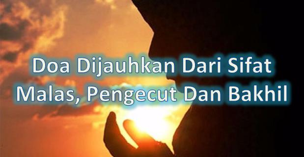 Doa Dijauhkan Dari Sifat Malas, Pengecut Dan Bakhil