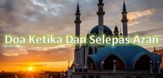 Doa Ketika Dan Selepas Azan