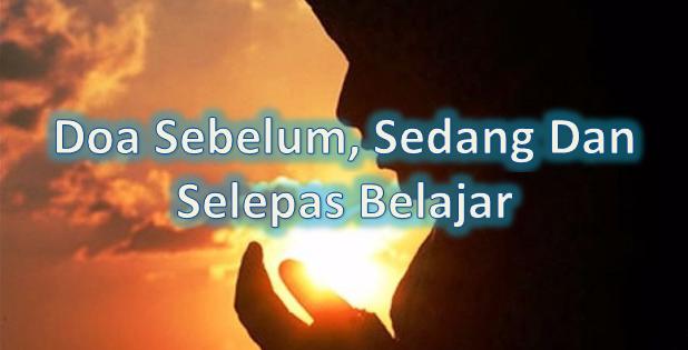 Doa Sebelum, Sedang Dan Selepas Belajar
