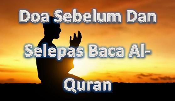 Doa Sebelum Dan Selepas Baca Al-Quran