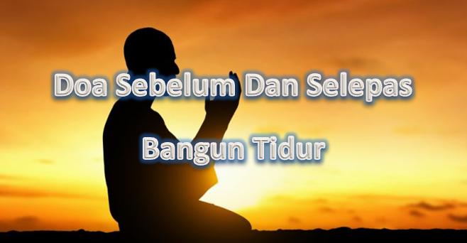 Doa Sebelum Dan Selepas Bangun Tidur