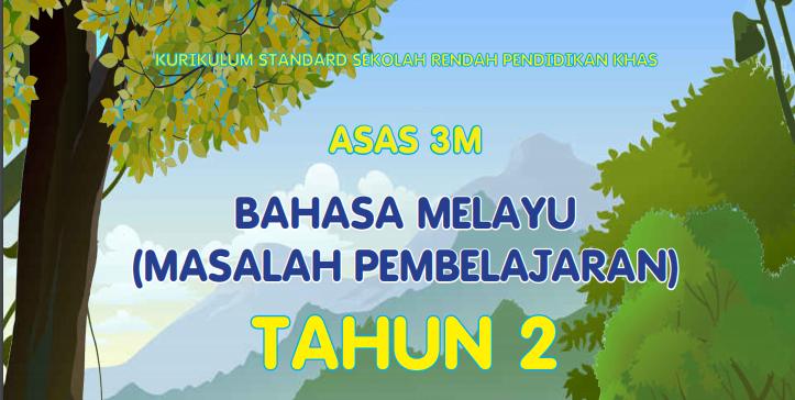 Buku Teks Digital Asas 3M Bahasa Melayu (Masalah Pembelajaran) Tahun 2