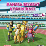 Buku Teks Digital Bahasa Isyarat Komunikasi (Ketidakupayaan Pendengaran) Tahun 4 KSSRPK