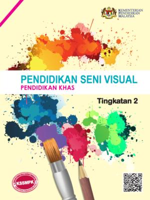 Buku Teks Digital Pendidikan Seni Visual Pendidikan Khas Tingkatan 2
