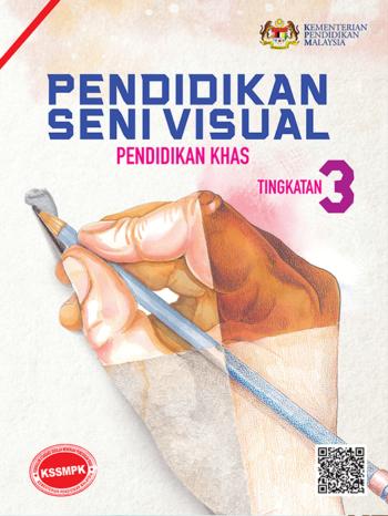 Buku Teks Digital Pendidikan Seni Visual Pendidikan Khas Tingkatan 3