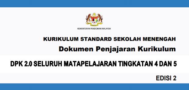 Dokumen Penjajaran Kurikulum 2.0 (DPK 2.0) KSSM Tingkatan 4 Dan 5
