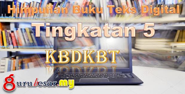 Himpunan Buku Teks Digital KBDKBT Tingkatan 5