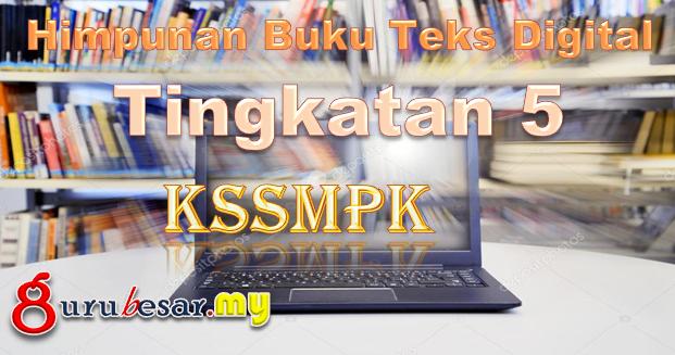 Himpunan Buku Teks Digital KSSMPK Tingkatan 5