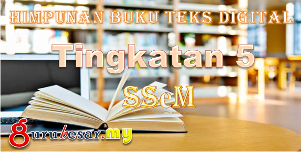 Himpunan Buku Teks Digital SSeM Tingkatan 5