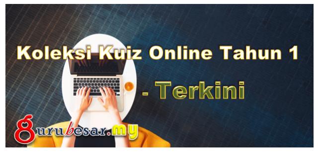 Koleksi Kuiz Online Tahun 1 - Terkini