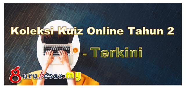 Koleksi Kuiz Online Tahun 2 - Terkini