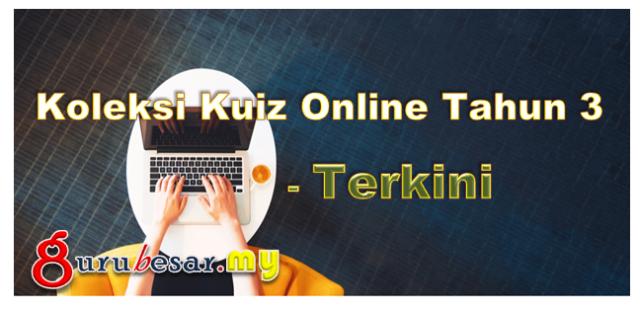 Koleksi Kuiz Online Tahun 3 - Terkini