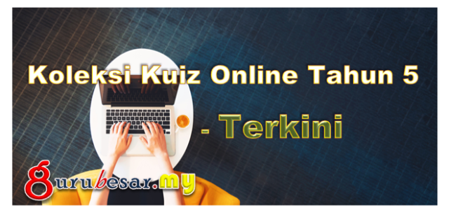 Koleksi Kuiz Online Tahun 5 - Terkini