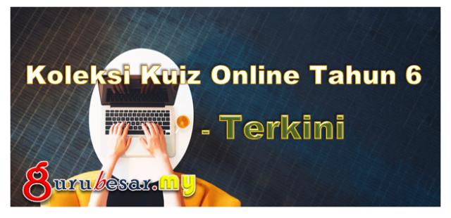 Koleksi Kuiz Online Tahun 6 - Terkini