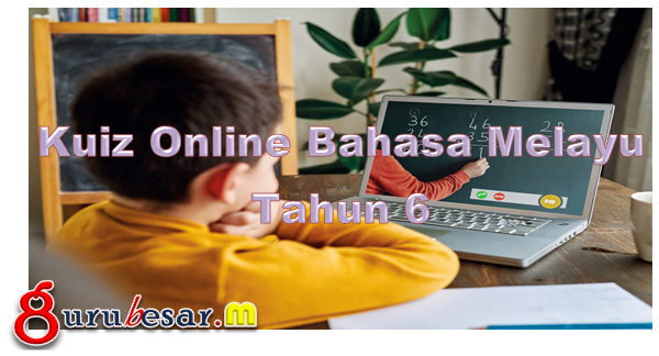Kuiz Online Bahasa Melayu Tahun 6