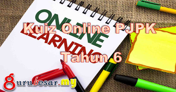 Kuiz Online PJPK Tahun 6