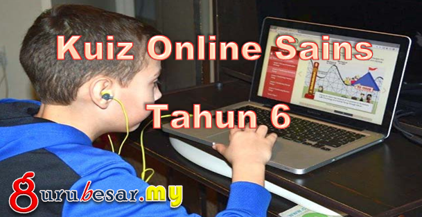 Kuiz Online Sains Tahun 6