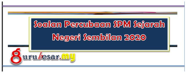 Soalan Percubaan SPM Sejarah Negeri Sembilan 2020