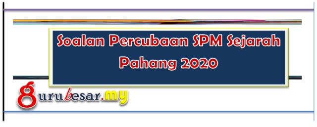 Soalan Percubaan SPM Sejarah Pahang 2020