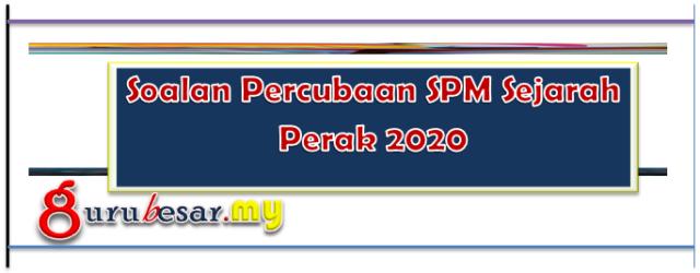 Soalan Percubaan SPM Sejarah Perak 2020