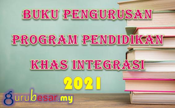 Buku Pengurusan Program Pendidikan Khas Integrasi 2021