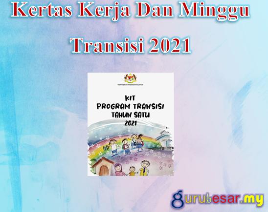 Kertas Kerja Dan Minggu Transisi 2021
