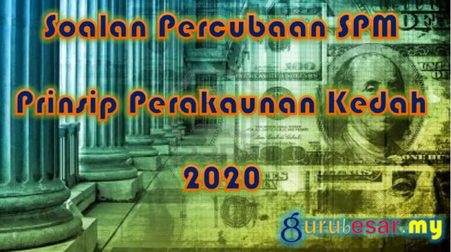 Soalan Percubaan SPM Prinsip Perakaunan Kedah 2020
