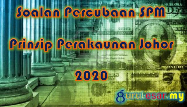 Soalan Percubaan SPM Prinsip Perakaunan Johor 2020