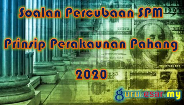 Soalan Percubaan SPM Prinsip Perakaunan Pahang 2020