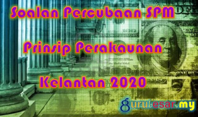 Soalan Percubaan SPM Prinsip Perakaunan Kelantan 2020