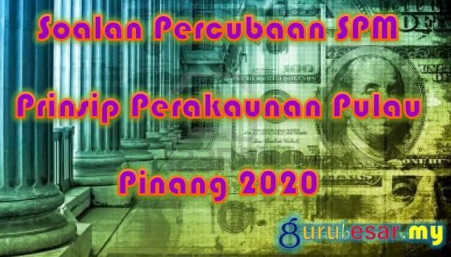 Soalan Percubaan SPM Prinsip Perakaunan Pulau Pinang 2020