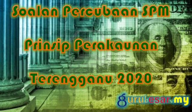 Soalan Percubaan SPM Prinsip Perakaunan Terengganu 2020