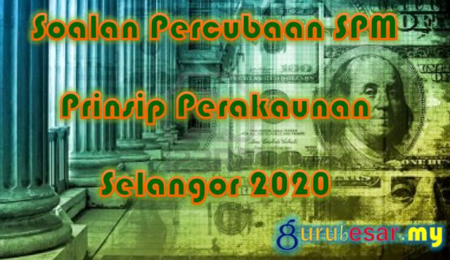 Soalan Percubaan SPM Prinsip Perakaunan Selangor 2020