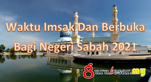 Waktu Imsak Dan Berbuka Bagi Negeri Sabah 2021