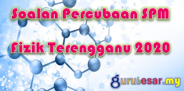 Soalan Percubaan SPM Fizik Terengganu 2020