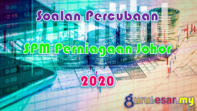 Soalan Percubaan SPM Perniagaan Johor 2020