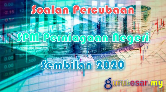 Soalan Percubaan SPM Perniagaan Negeri Sembilan 2020