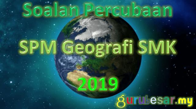 Soalan Percubaan SPM Geografi SMK 2020