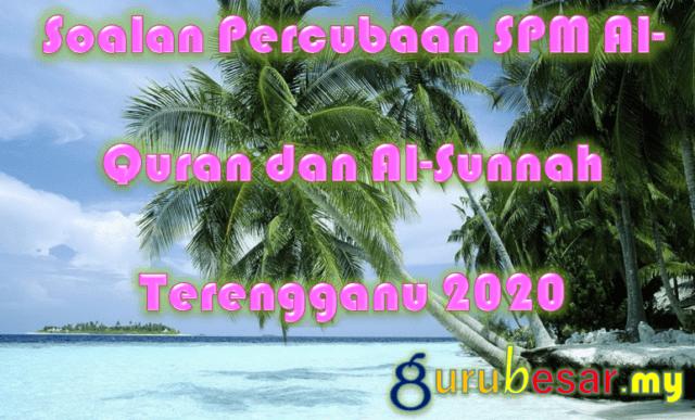 Soalan Percubaan SPM Al-Quran dan Al-Sunnah Terengganu 2020