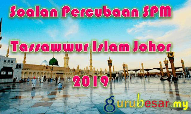 Soalan Percubaan SPM Tassawwur Islam Johor 2019