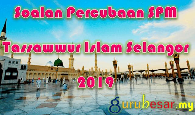 Soalan Percubaan SPM Tassawwur Islam Selangor 2019