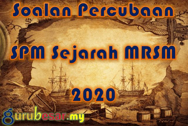 Soalan Percubaan SPM Sejarah MRSM 2020