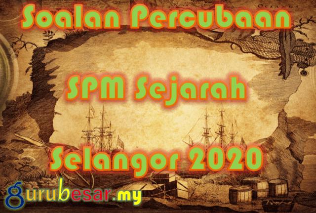 Soalan Percubaan SPM Sejarah Selangor 2020