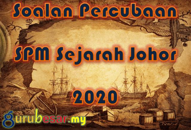 Soalan Percubaan SPM Sejarah Johor 2020